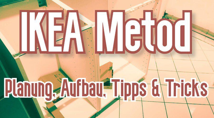 IKEA Metod Planung, Aufbau, Tipps & Tricks